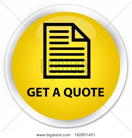 Get A Quote (page Icon) Premium Yellow Round Button
