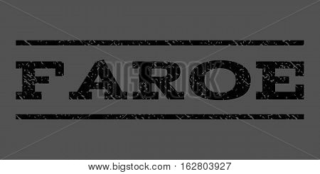 Faroe watermark stamp. Text tag between horizontal parallel lines with grunge design style. Rubber seal stamp with scratched texture. Vector black color ink imprint on a gray background.