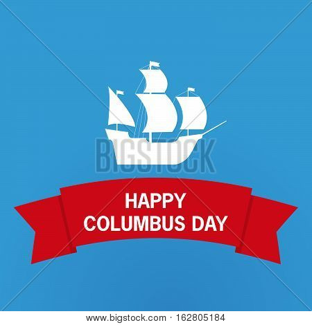 Vector flat with the ship and the text Columbus Day background with lettering.Design element for a banner, leaflets, the website, the label.