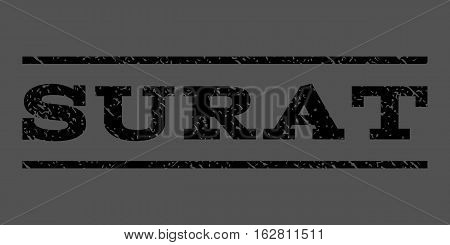 Surat watermark stamp. Text caption between horizontal parallel lines with grunge design style. Rubber seal stamp with dust texture. Vector black color ink imprint on a gray background.