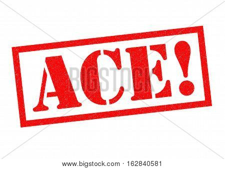 ACE! red Rubber stamp over a white background.