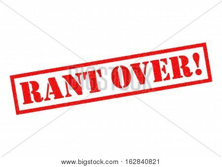 RANT OVER! red Rubber Stamp over a white background.