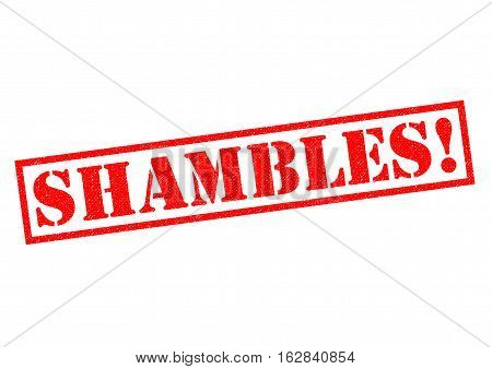 SHAMBLES! red Rubber Stamp over a white background.