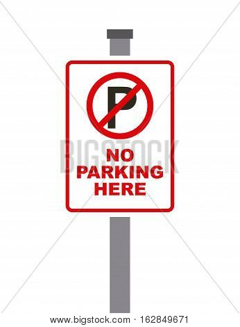 sign of not parking here icon over white background. vector illustration