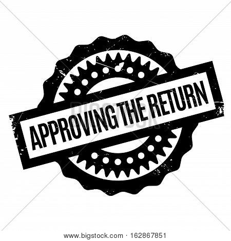 Approving The Return rubber stamp. Grunge design with dust scratches. Effects can be easily removed for a clean, crisp look. Color is easily changed.