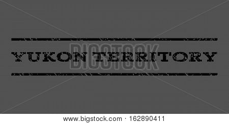 Yukon Territory watermark stamp. Text tag between horizontal parallel lines with grunge design style. Rubber seal stamp with dirty texture. Vector black color ink imprint on a gray background.