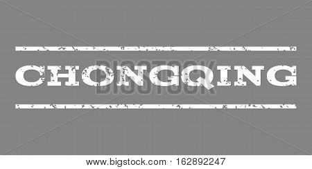 Chongqing watermark stamp. Text tag between horizontal parallel lines with grunge design style. Rubber seal stamp with dirty texture. Vector white color ink imprint on a gray background.