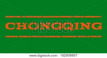 Chongqing watermark stamp. Text tag between horizontal parallel lines with grunge design style. Rubber seal stamp with dust texture. Vector orange color ink imprint on a green background.
