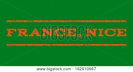 France, Nice watermark stamp. Text caption between horizontal parallel lines with grunge design style. Rubber seal stamp with unclean texture. Vector orange color ink imprint on a green background.