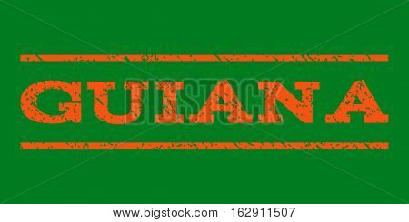 Guiana watermark stamp. Text caption between horizontal parallel lines with grunge design style. Rubber seal stamp with unclean texture. Vector orange color ink imprint on a green background.