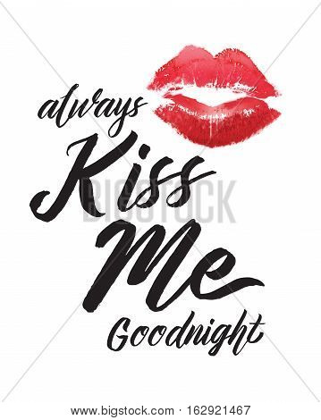 Always Kiss Me Goodnight Typographic Art Print with red lips