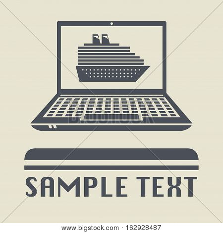 Laptop or notebook computer with Cruise Ship icon or sign vector illustration