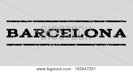 Barcelona watermark stamp. Text caption between horizontal parallel lines with grunge design style. Rubber seal stamp with dirty texture. Vector black color ink imprint on a light gray background.