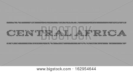 Central Africa watermark stamp. Text tag between horizontal parallel lines with grunge design style. Rubber seal stamp with unclean texture. Vector dark gray color ink imprint on a silver background.
