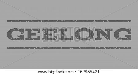 Geelong watermark stamp. Text caption between horizontal parallel lines with grunge design style. Rubber seal stamp with unclean texture. Vector dark gray color ink imprint on a silver background.