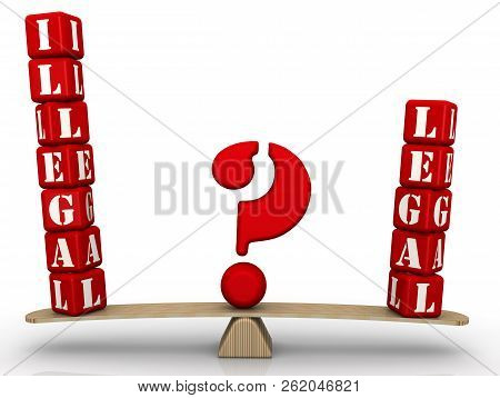 Illegal Or Legal? The Problem Of Choice. The Words Illegal And Legal, Made Of Red Cubes, Are Weighed