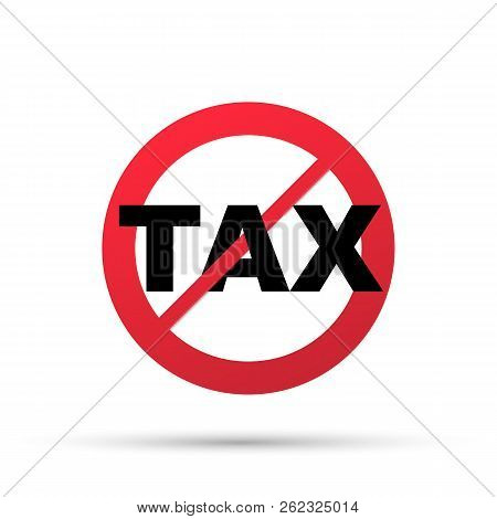 Illustration Of No Tax Sign Isolated On White Background. Vector Stock Illustration.