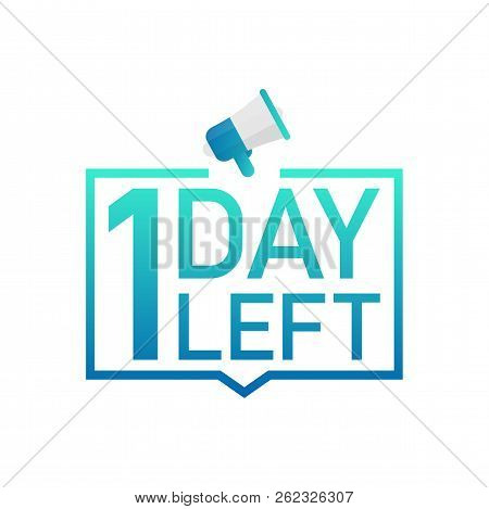 1 Day Left Label On White Background. Flat Icon. Vector Stock Illustration.