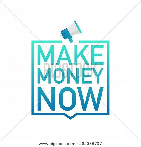 Hand Holding Megaphone - Make Money Now. Vector Stock Illustration.