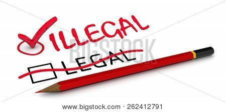 Legal Is Corrected To Illegal. The Concept Of Changing The Conclusion. The Red Pencil Corrected Word