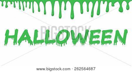 Halloween Day Inscription. Slippy Font.  Holiday Vector Illustration.