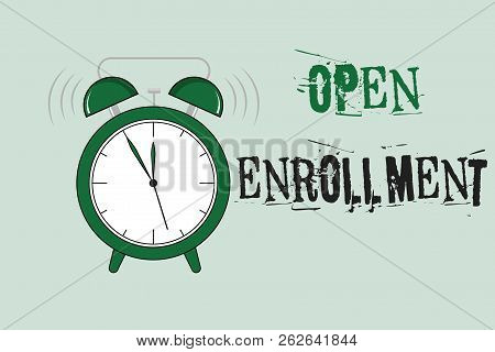 Word Writing Text Open Enrollment. Business Concept For The Yearly Period When People Can Enroll An