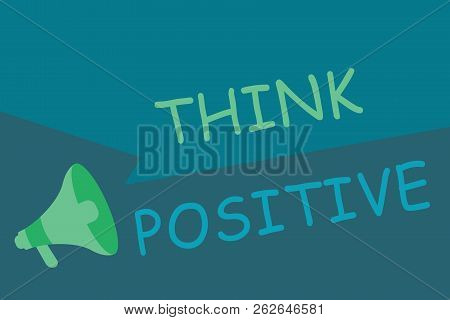 Writing Note Showing Think Positive. Business Photo Showcasing The Tendency To Be Positive Or Optimi