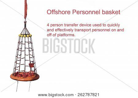 Personal Basket Isolation On White Background .personal Basket Use In Offshore Oil And Gas Lifting B