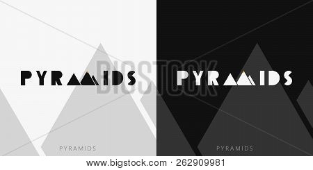 Black And White Wordmark Pyramids Icon. Logo Pyramids. Typography. Identity Logotype. Brand Mark. Br