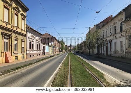 Szeged, Hungary, April 11: View Of A Deserted Street During A Coronavirus Quarantine In The City Of