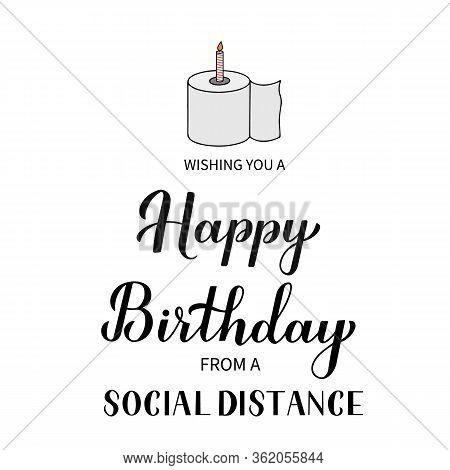 Social Distance Happy Birthday Funny Greeting Card. Coronavirus Covid-19 Quarantine Typography Poste