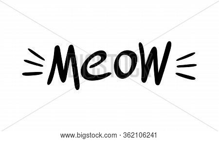 Meow And Whiskers. Simple Hand Drawn Lettering. Black Object Iolated On White Background. Vector Ill