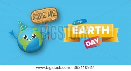 Cartoon Earth Day Horizontal Banner With Cute Earth Character Holding Sign With Text Save Me Isolate