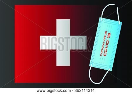 Switzerland Flag With Vector Illustration Of Disposable Mask And Covid-19 Inscription