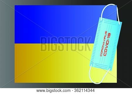 Ukraine Flag With Vector Illustration Of Disposable Mask And Covid-19 Inscription