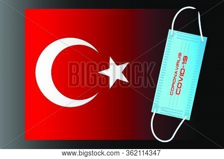 Turkey Flag With Vector Illustration Of Disposable Mask And Covid-19 Inscription