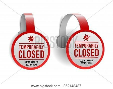 Temporarily Closed Sign Of Coronavirus News. Set Of Information Warning Sign About Quarantine