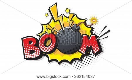 Boom Expression Text. Bomb Bubble In Pop Art Style. Comic Vector Illustration Of A Bright And Dynami