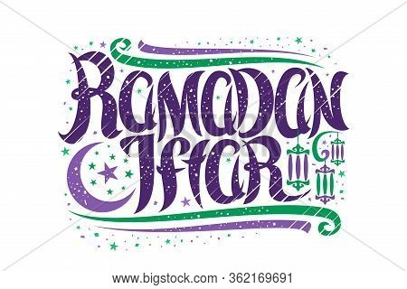 Vector Greeting Card For Ramadan Iftar, Banner With Curly Calligraphic Font, Decorative Art Flourish