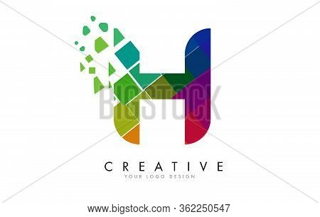 Letter H Design With Rainbow Shattered Blocks Vector Illustration. Pixel Art Of The H Letter Logo.