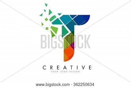 Letter T Design With Rainbow Shattered Blocks Vector Illustration. Pixel Art Of The T Letter Logo.