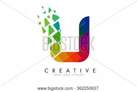 Letter U Design With Rainbow Shattered Blocks Vector Illustration. Pixel Art Of The U Letter Logo.