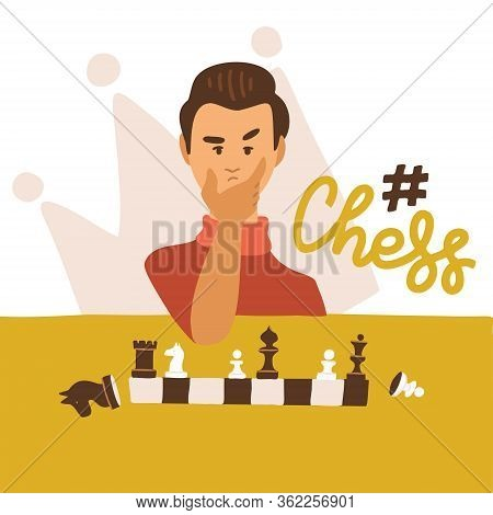 Flat Vector Illustration Of Cartoon Funny Chessplayer Play Chess. Front View Character With Letterin