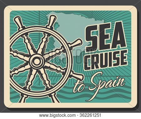 Sea Cruise To Spain Vector Design Of Spanish Travel And Tourism. Map Of Spain With Vintage Ship Helm