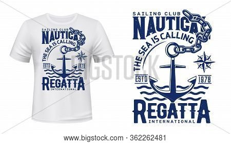 Nautical Anchor T-shirt Print Of Yacht Club Regatta And Sailing Sport. Vector Mockup With Anchor, Ch