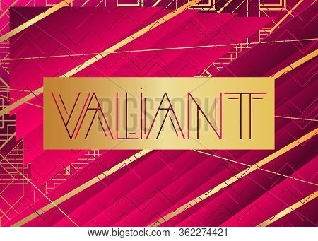 Art Deco Valiant Text. Decorative Greeting Card, Sign With Vintage Letters.