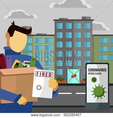 Fired And Dismissed Man From Job. Dismissal, Layoff, Severance, Termination In Case Of Coronavirus O
