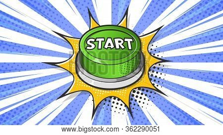 Green Start Button Expression Text On A Comic Bubble With Halftone. Vector Illustration Of A Bright