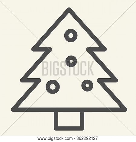Christmas Tree Line Icon. Decorated Holiday Firtree Outline Style Pictogram On White Background. New