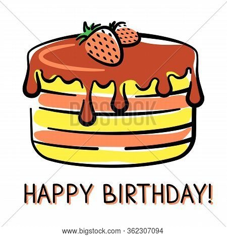 Vector Birthday Card With Holiday Cake Hand-drawn On White Background